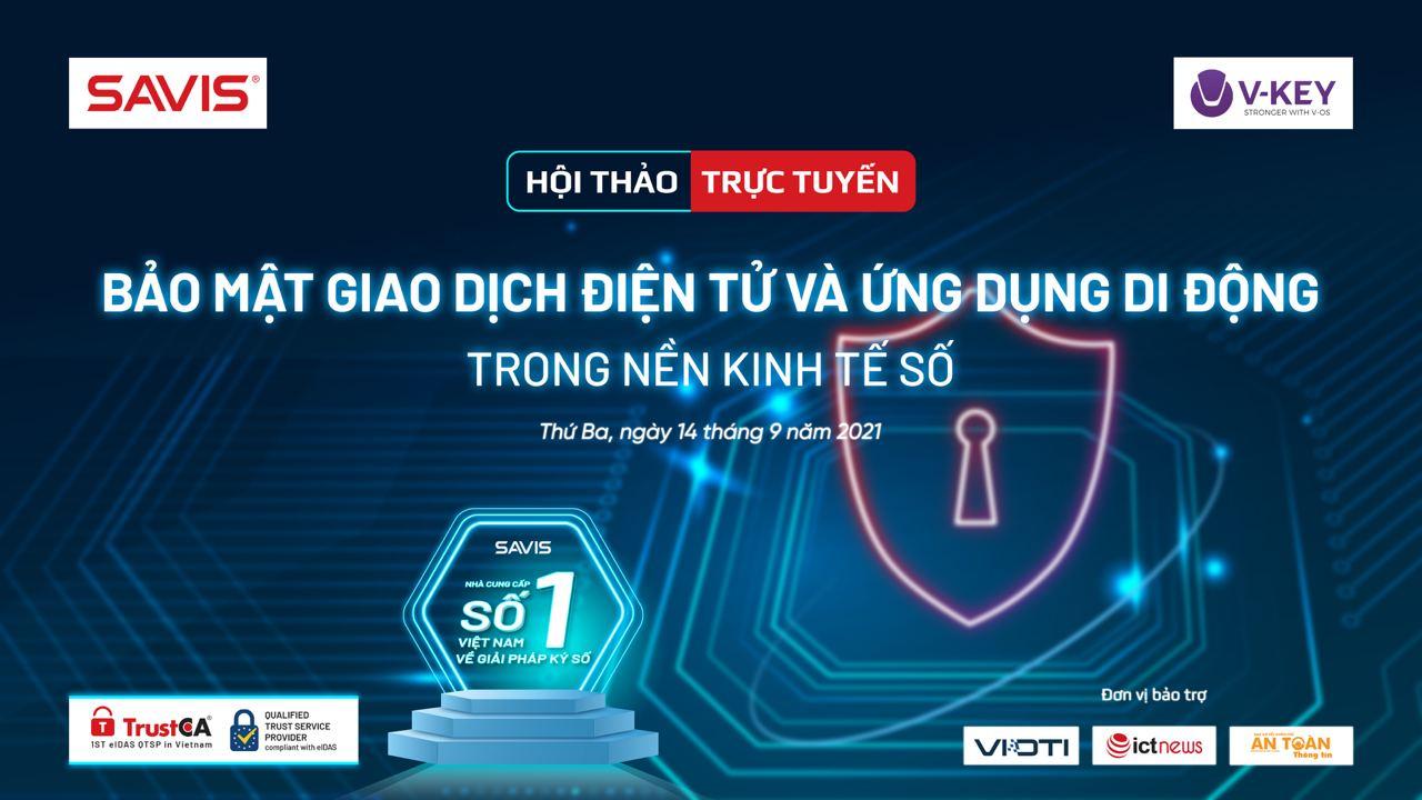 SAVIS – V-key phối hợp tổ chức Hội thảo trực tuyến Bảo mật Giao dịch điện tử và ứng dụng di động trong nền kinh tế số